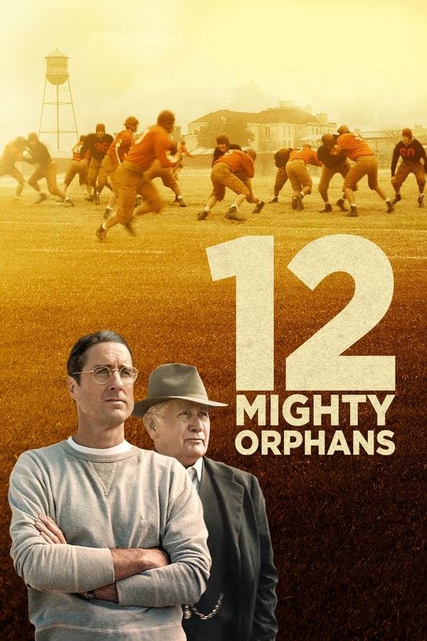 12 ძლიერი ობოლი / 12 Mighty Orphans